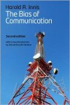The Bias of Communication, 2nd Edition - Harold A. Innis, Alexander John Watson