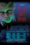 Dead Het Boys - Mark A. Roeder