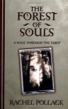 The Forest of Souls: A Walk Through the Tarot - Rachel Pollack, Gavin Dayton Duffy