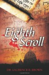 The Eighth Scroll - Laurence B. Brown