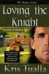 Loving the Knight - Kris Tualla
