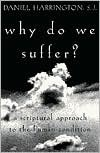 Why Do We Suffer?: A Scriptural Approach to the Human Condition - Daniel,  S.J. Harrington
