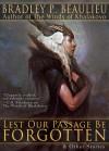 Lest Our Passage Be Forgotten & Other Stories - Bradley P. Beaulieu
