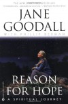 Reason for Hope: A Spiritual Journey - Jane Goodall, Phillip Berman
