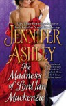 The Madness of Lord Ian MacKenzie  - Jennifer Ashley