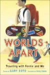 Worlds Apart: Fernie and Me - Gary Soto, Greg Clarke