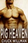 Pig Heaven - Chuck Willman
