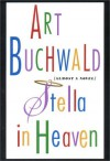 Stella in Heaven: Almost a Novel - Art Buchwald