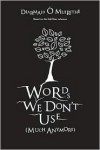 Words We Don't Use: (Much Anymore) - Diarmaid O Muirithe