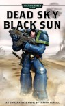 Dead Sky, Black Sun - Graham McNeill, Marc Gascoigne