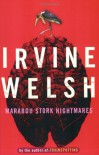 Marabou Stork Nightmares - Irvine Welsh