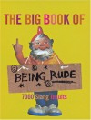The Big Book of Being Rude: 7000 Slang Insults - Jonathon Green