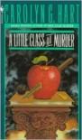 A Little Class on Murder (Death on Demand Series #5) - Carolyn G. Hart