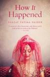 How It Happened - Shazaf Fatima Haider