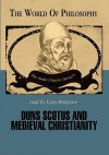 Duns Scotus and Medieval Christianity - Ralph McInerny