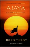 Ajaya: Roll of the Dice (Epic of the Kaurava clan, #1) - Anand Neelakantan