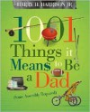 1001 Things It Means to Be a Dad: Some Assembly Required - Harry H. Harrison Jr.