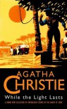 While the Light Lasts (The Agatha Christie Collection) - Agatha Christie