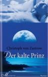 Der Kalte Prinz Roman - Christoph von Zastrow