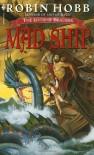 Mad Ship  - Robin Hobb