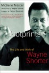 Footprints: The Life and Work of Wayne Shorter - Michelle Mercer