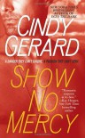 Show No Mercy - Cindy Gerard
