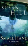 The Small Hand: A Ghost Story. Susan Hill - Susan Hill