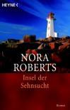 Insel der Sehnsucht. (Taschenbuch) - Nora Roberts