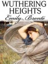 Wuthering Heights - Full Version (Annotated) (Literary Classics Collection) - Emily Brontë
