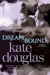 Dream Bound - Kate Douglas