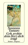 Geh, wohin dein Herz dich trägt - Susanna Tamaro, Maja Pflug