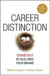 Career Distinction: Stand Out by Building Your Brand - William Arruda
