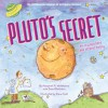 Pluto's Secret: An Icy World's Tale of Discovery - Margaret Weitekamp, David Devorkin, Diane Kidd, National Air and Space Museum