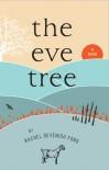 The Eve Tree: a novel - Rachel Devenish Ford