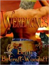 Weremones (Blue-Collar Werewolf Series, #1) - Buffi BeCraft-Woodall