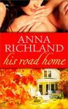 His Road Home - Anna Richland
