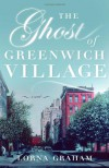 The Ghost of Greenwich Village - Lorna Graham