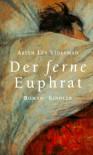 Der ferne Euphrat : Roman - Aryeh L. Stollman