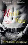 Until You (Fall Away, #1.5) - Penelope Douglas