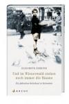 Und im Wienerwald stehen noch immer die Bäume: Ein jüdisches Familienschicksal - Elisabeth Asbrink