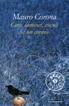 Cani, camosci, cuculi (e un corvo) - Mauro Corona