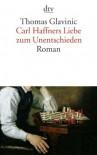 Carl Haffners Liebe zum Unentschieden: Roman (German Edition) - Thomas Glavinic