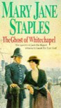 The Ghost Of Whitechapel - Mary Jane Staples