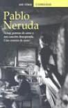 Veinte poemas de amor y una canción desesperada; Cien sonetos de amor - Pablo Neruda
