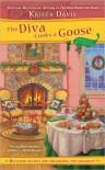The Diva Cooks a Goose  - Krista Davis