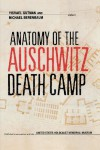 Anatomy of the Auschwitz Death Camp -
