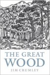 The Great Wood - Jim Crumley