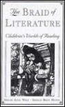 The Braid Of Literature: Children's Worlds Of Reading - Shelby Wolf, Shirley Heath