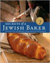 Secrets of a Jewish Baker: Recipes for 125 Breads from Around the World - George Greenstein