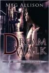 Dream Walk  - Meg Allison